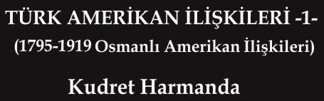 türk - amerikan  ilşkileri - 1 -